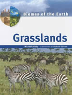 Biomes of the Earth - Grasslands
